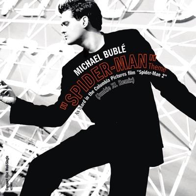 Spider-Man Theme (Junkie XL Remix) - Single - Michael Bublé