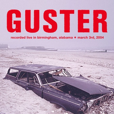 Recorded Live in Birmingham, Alabama - March 3rd, 2004 - Guster