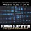 Ultimate Sleep System - Ambient Music Therapy