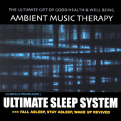 Ultimate Sleep System-Ambient Music Therapy