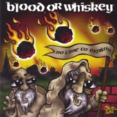 Blood or Whiskey - Never Be Me
