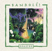 Shastro - Bandolé