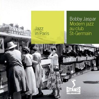Jazz In Paris, Vol. 27: Modern Jazz au Club St-Germain - Bobby Jaspar
