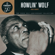 Chess 50th Anniversary Collection: Howlin' Wolf - His Best - Howlin' Wolf - Howlin' Wolf
