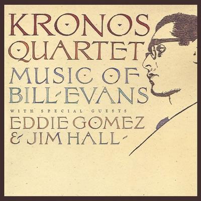 Kronos Quartet: Music of Bill Evans - Jim Hall
