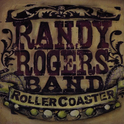 Roller Coaster - Randy Rogers Band