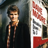 Dave Moore - Let's Take Our Time And Do It Right