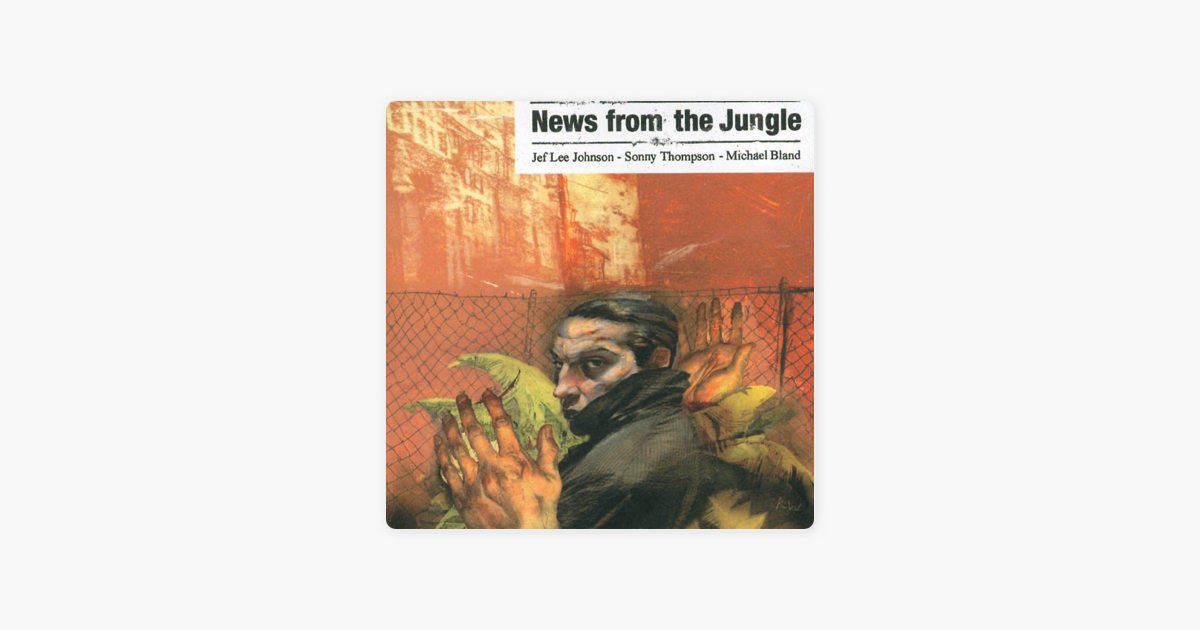 News from the Jungle by Jeff Lee Johnson