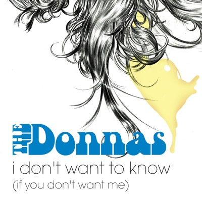 I Don't Want to Know - Single - The Donnas
