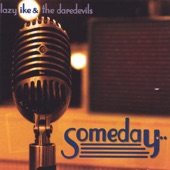 Lazy Ike and the Daredevils - Someday, Someone