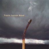 Travis Larson Band - Axe to Grind