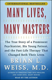 Many Lives, Many Masters: The True Story of a Psychiatrist, His Young Patient, and Past-Life Therapy audiobook