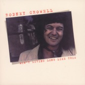 Rodney Crowell - I Thought I Heard You Callin' My Name