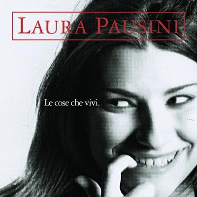 Le Cose Che Vivi (Italiano) - Laura Pausini