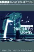 Northern Lights (Dramatized) [Original Staging Fiction]