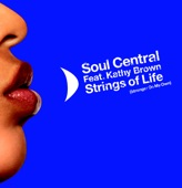 Soul Central - Strings Of Life (stronger On My Own) [feat. Kathy Brown]