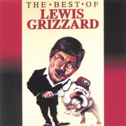 The Best of Lewis Grizzard - Lewis Grizzard - Lewis Grizzard