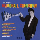 Marshall Crenshaw - There She Goes Again (Remastered LP Version)