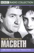 BBC Radio Shakespeare: Macbeth (Dramatized)