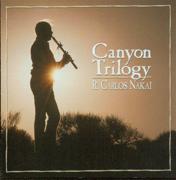 Canyon Trilogy - R. Carlos Nakai - R. Carlos Nakai