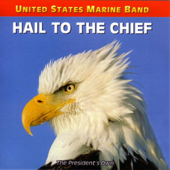 Hail to the Chief - US Marine Band