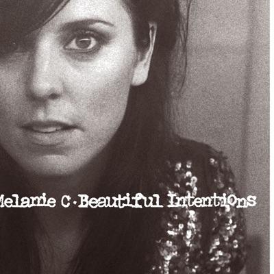 Beautiful Intentions - Melanie C