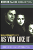 ウィリアム・シェークスピア - BBC Radio Shakespeare: As You Like It (Dramatized) アートワーク