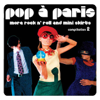 Pop a Paris - More Rock N' Roll and Mini Skirts Vol.2 - Various Artists