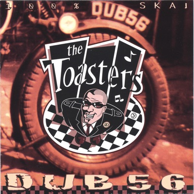 Dub 56 - The Toasters