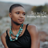 Dreaming Wide Awake - Lizz Wright