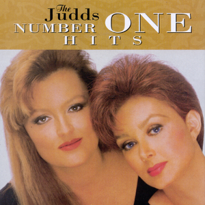 The Judds - The Judds: Number One Hits