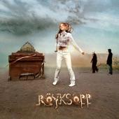 Röyksopp - Someone Like Me