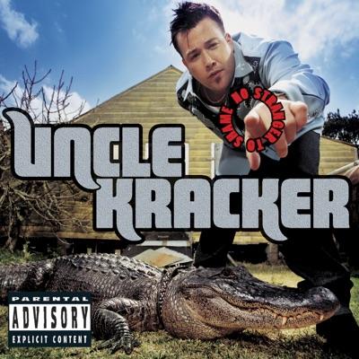 No Stranger to Shame - Uncle Kracker
