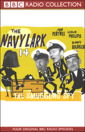 The Navy Lark, Volume 14: The Smuggling Spy (Original Staging Fiction) audiobook