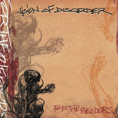 For the Bleeders - Vision of Disorder