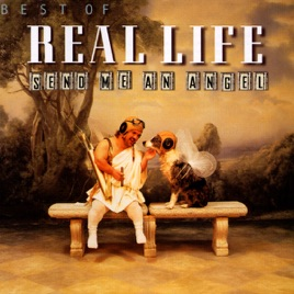 Best of Real Life - Send Me an Angel by Real Life
