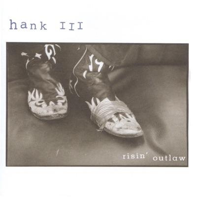 Risin' Outlaw - Hank Williams III