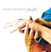 Milton Nascimento - Quem Sabe Isso Quer Dizer Amor