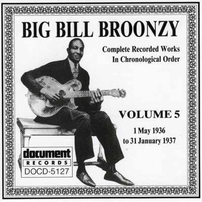 Big Bill Broonzy Vol. 5 1935 - 1936 - Big Bill Broonzy