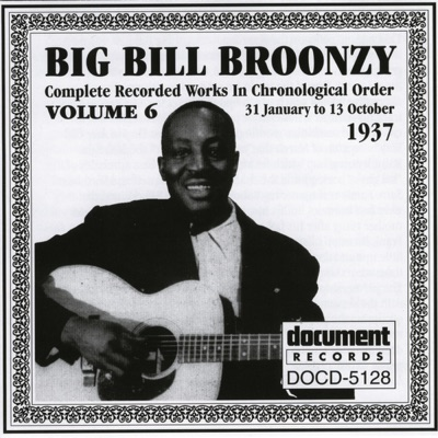 Big Bill Broonzy Vol. 6 1937 - Big Bill Broonzy