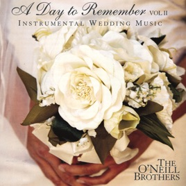 ‎A Day To Remember Vol  II: Instrumental Wedding Music by The O'Neill  Brothers