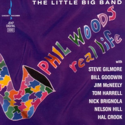 Real Life - Phil Woods