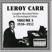 Leroy Carr - Papa's Got Your Water On