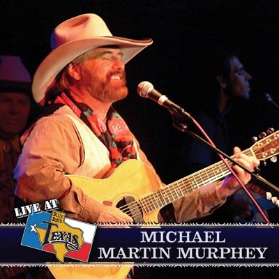 Live At Billy Bob's Texas: Michael Martin Murphey - Michael Martin Murphey