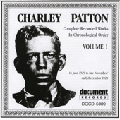 Charley Patton - Screamin' And Hollerin' The Blues