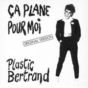 Ça plane pour moi (Original 1977 Version) - Plastic Bertrand - Plastic Bertrand
