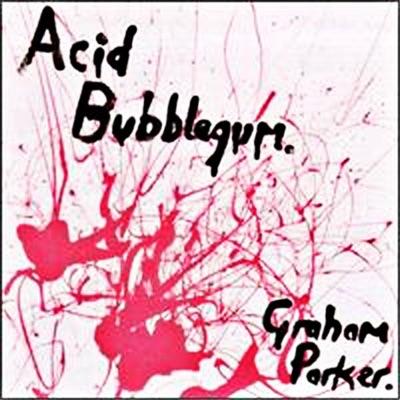 Acid Bubblegum - Graham Parker