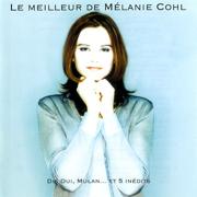 Le meilleur de Mélanie Cohl - Mélanie Cohl - Mélanie Cohl
