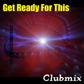 Get Ready for This (Extended Club Mix)