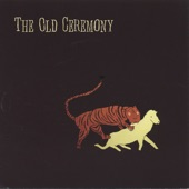 The Old Ceremony - You Left Something Out